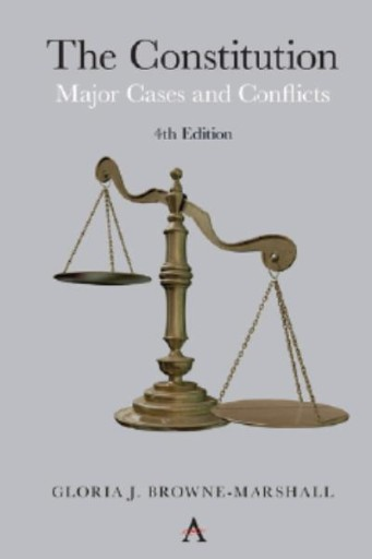 The Constitution : Major Cases and Conflicts, 4th Edition