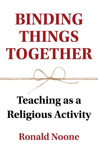 Binding Things Together : Teaching As a Religious Activity