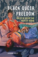 Black-Queer-Freedom-:-Spaces-of-Injury-and-Paths-of-Desire