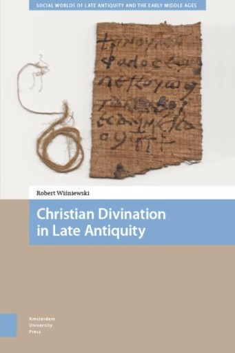 Christian Divination in Late Antiquity