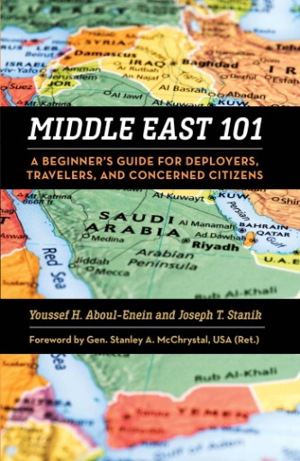 Middle East 101 : A Beginner's Guide for Deployers, Travelers, and Concerned Citizens