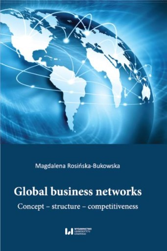 Global Business Networks. Concept – Structure – Competitiveness
