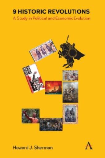 9 Historic Revolutions : A Study in Political and Economic Evolution