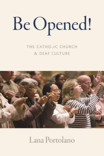 Be Opened! The Catholic Church and Deaf Culture