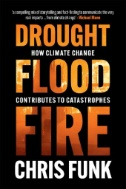 Drought,-flood,-fire-:-how-climate-change-contributes-to-catastrophes-/-Chris-Funk.