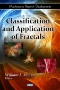 Classification and Application of Fractals : New Research