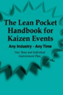 The-Lean-Pocket-Handbook-for-Kaizen-Events-:-Any-Industry--any-Time:-Your-Team-and-Individual-Improvement-Plan