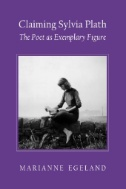 Claiming-Sylvia-Plath-:-The-Poet-As-Exemplary-Figure
