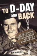 To-D-Day-and-Back:-Adventures-with-the-507th-Parachute-Infantry-Regiment-and-Life-As-a-World-War-II-POW
