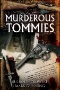 Murderous Tommies. [electronic resource] : the courts martial of thirteen British soldiers executed for murder during the First World War.