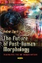 Future of Post-human Health Care: Towards a New Theory of Mind and Body
