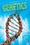 Genetics : Breaking the Code of Your DNA
