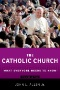The Catholic Church. [electronic resource] : what everyone needs to know.