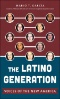 The Chicano Generation : Testimonios of the Movement