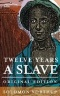 Twelve Years a Slave : Narrative of Solomon Northup, a Citizen of New York, Kidnapped in Washington City in 1841, and Rescued in 1853, From a Cotton Plantation Near the Red River in Louisiana