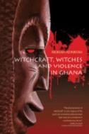 Witchcraft,-Witches,-and-Violence-in-Ghana