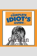 The Complete Idiot's Guide to German: Level 1 (Complete Idiot's Guides) - Audiobook
