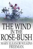 The Wind in the Rose Bush