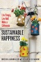 Happiness and Goodness : Philosophical Reflections on Living Well