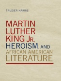 Martin-Luther-King-Jr.,-Heroism,-and-African-American-Literature