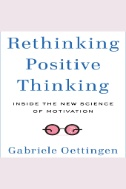 Rethinking Positive Thinking : Inside the New Science of Motivation - Audiobook