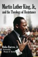 Martin-Luther-King,-Jr.-and-the-Theology-of-Resistance