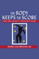 The Body Keeps the Score: Brain, Mind, and Body in the Healing of Trauma - Audiobook