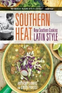 Southern Heat : New Southern Cooking Latin Style
