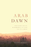 Arab Dawn : Arab Youth and the Demographic Dividend They Will Bring