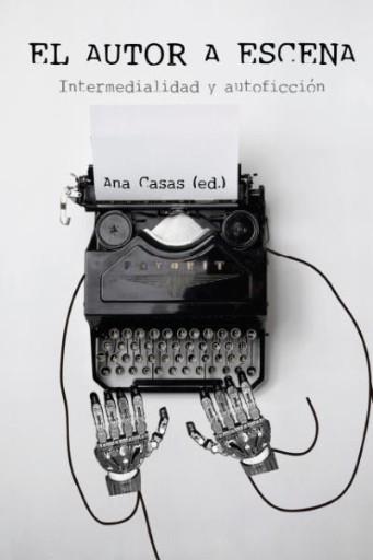 El-autor-a-escena-:-intermedialidad-y-autoficción