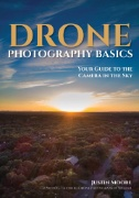 Drone Photography Basics : Your Guide to the Camera in the Sky