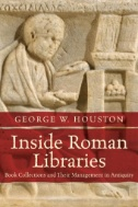 Inside Roman Libraries : Book Collections and Their Management in Antiquity